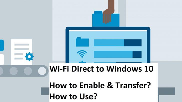 Cara Mengaktifkan dan Menggunakan Wifi Direct Windows 10